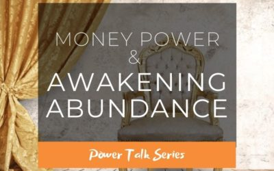 Money Power & Awakening Abundance – Power Talk series