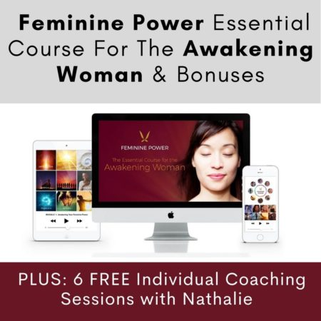Feminine Power Essential Course For The Awakening Woman With BONUS 1:1 Coaching